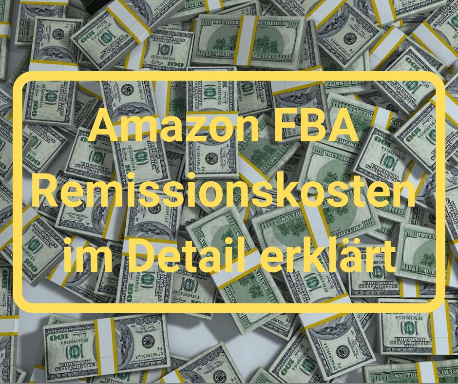 Diese Amazon FBA Remissionskosten kommen auf dich zu.